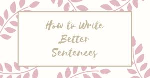 Cách viết câu tiếng Anh hay và 5 lỗi thường gặp