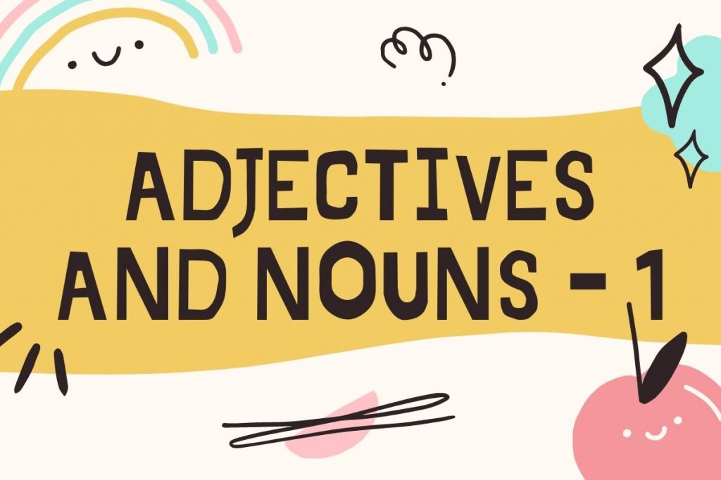 adjectives and nouns