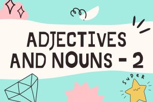 adjectives and nouns - 2