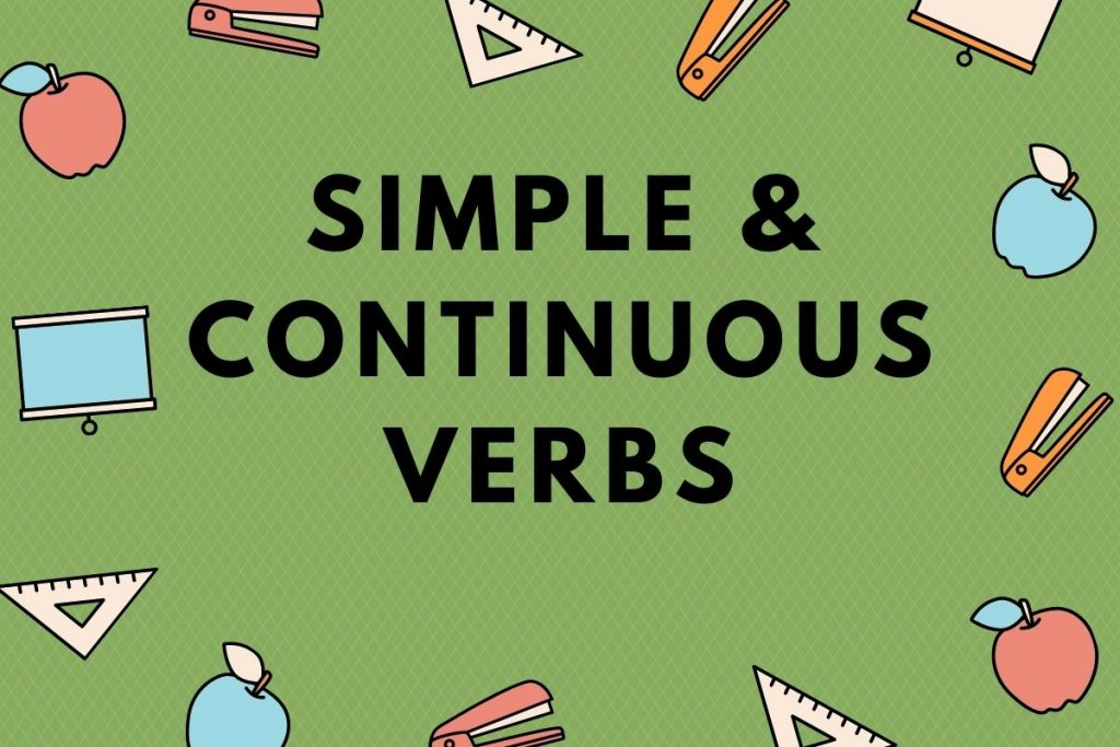 simple and continuous verbs