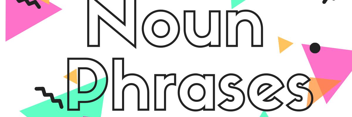 cum-danh-tu-noun-phrases